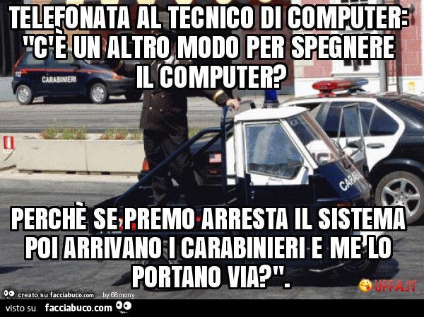 Telefonata al tecnico di computer c 39 un altro modo per spegnere il computer - Un altro modo per dire porta ...
