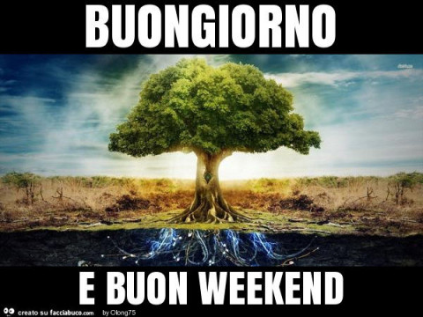 Buongiorno e buon weekend for Buon weekend immagini simpatiche